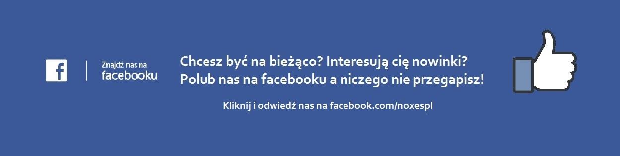 zapraszamy na naszego facebooka - noxes.pl
